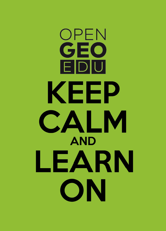 OPENGEOEDU KEEP CALM AND LEARN ON V+ERDE